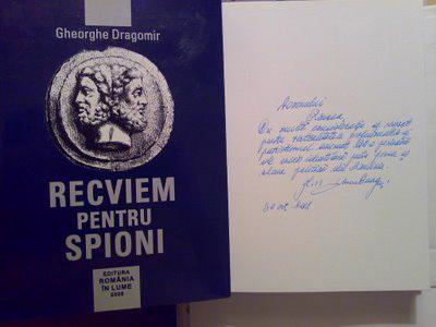 Gen Gheorghe Dragomir Coperta Recviem pentru Spioni DIE SIE dedicatie Roncea