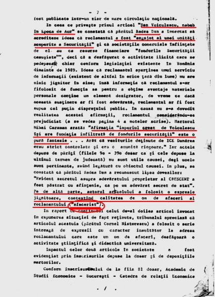 """O judecatoare năimită (şpăguită), sau tâmpită a considerat ca l-am jignit pe tovaraşul turnator ordinar al Securitatii, Dan Voiculescu, numindu-l """"afacerist""""! Idioata in robă m-a condamnat, desi fiecare cuvant/expresie/propozitie/fraza erau corecte in textul scris de mine! Judecatoarea corupta sau tampita avea sa fie promovata apoi la Inalta Curte! Se numeste Diana Iuliana Pasăre!"""