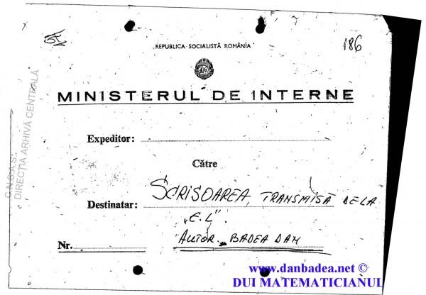 Plicul ce conținea scrisoarea mea transcrisă de pe bandă pe care fusese înregistrată de la Europa Liberă de către mr. Lopătitza Tiberiu, transmis secretarului de stat din DSS, Bucurescu Gianu, adjunctul generalului Vlad Iiulian