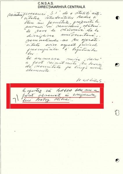 """Raport  din 8 decembrie 1987 referitor la soția mea (pag. 2). La finalul acestuia se face o consemnare șocantă: Raportez că BADEA DAN nu a fost observat în compania lui Botez Mihai"""" - asta înseamnă că FILAJUL a dormit sau erau desemnați niște incompetenți să-l fileze pe Botez...."""