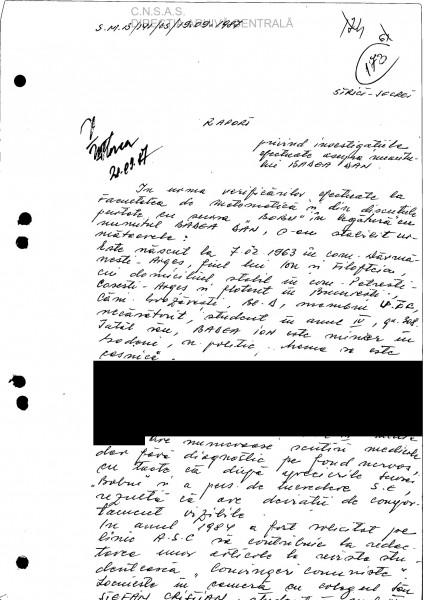 """19 sept 1987: Raport privind informațiile obținute de la turnătorul BOBU, care a mai apărut și în episodul trecut și pe care vreau să-l cunosc și să-i confirm că am grave """"deviații de comportament vizibile""""! Am cerut deja oficial, conducerii CNSAS, identificarea celor care s-au ascuns sub numele conspirative ce apar în dosarul meu..."""