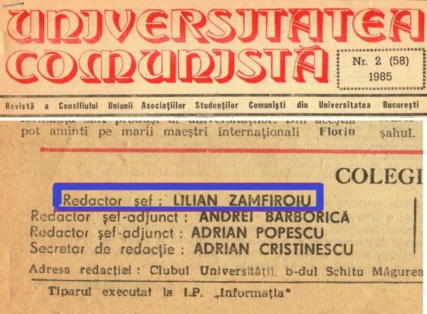 Dovada că Lilian Zamfiroiu era redactor șef al revistei Universitatea Comuinistă în 1985. Cei care vor merge la Biblioteca Academiei vor găsi exemplarele revistei si vor vedea și cu ce se ocupa marele diplomat de astăzi, un politruc trecut mai întâi pe la Armată, apoi antrenat la Externe de comuniștii  care ne-au sufocat! Omolșogul său, de la Convingeri Comuniste era unul Dan Deliu, securist.