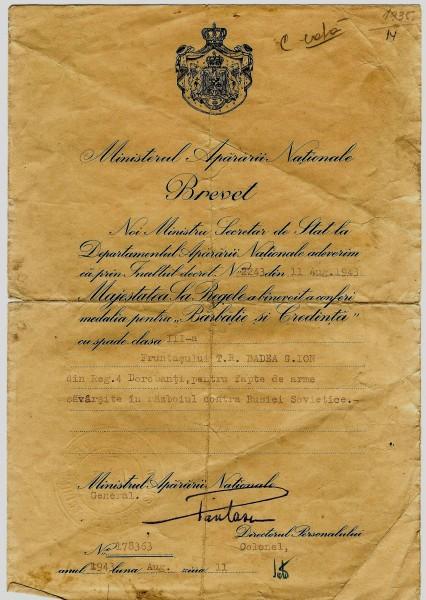 11 august 1943: Fruntașului T.R. Badea G. Ion din Regimentul 4 Dorobanți, pentru fapte de arme săvârșite în războiul contra Rusiei Sovietice