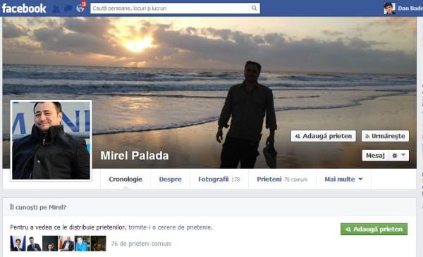 Acesta este capul de pagină Facebook a aurolacului Palada. Eu l-am scos din lista de prieteni cand a devenit purtător de cuvânt al lui Ponta. Priviți ce față de imbecil are! Parcă tocmai a tras un șnaps, o cinzeacă, o vodkă! Priviți-i zâmbetul tâmp! Probabil că așa trebuie să arăți și așa trebuie să gândești (ca el) pentru a reuși în viață!...Mama lor de giboni!